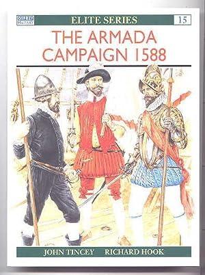 THE ARMADA CAMPAIGN 1588. OSPREY ELITE SERIES: Tincey, John. Color