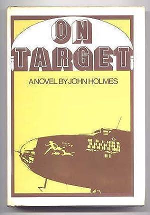 ON TARGET.: Holmes, John. (pseud.