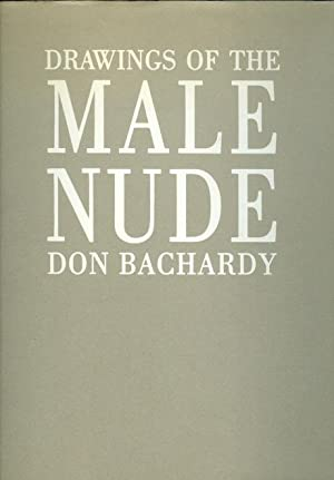 DRAWINGS OF THE MALE NUDE.: Bachardy, Don. Afterword