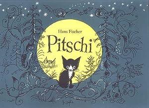 PITSCHI: THE KITTEN WHO ALWAYS WANTED TO: Fischer, Hans.