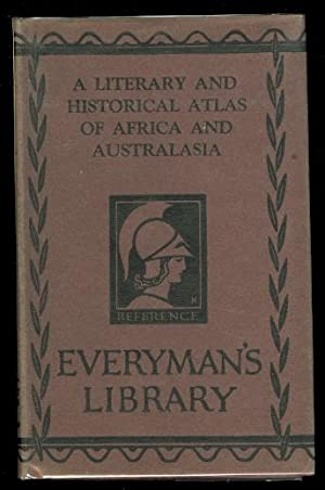 A LITERARY & HISTORICAL ATLAS OF AFRICA AND AUSTRALASIA. EVERYMAN'S LIBRARY NO. 662.