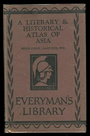 A LITERARY & HISTORICAL ATLAS OF ASIA. EVERYMAN'S LIBRARY NO. 633.