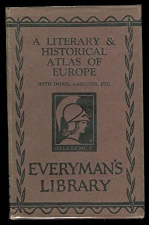 A LITERARY & HISTORICAL ATLAS OF EUROPE. EVERYMAN'S LIBRARY NO. 496.