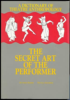 A DICTIONARY OF THEATRE ANTHROPOLOGY: THE SECRET ART OF THE PERFORMER.
