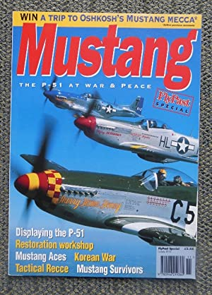 MUSTANG: THE P-51 AT WAR & PEACE.: Delve, Ken, editor.