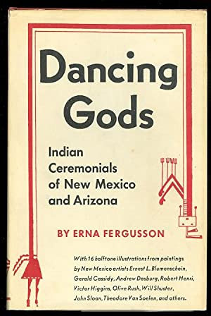 DANCING GODS: INDIAN CEREMONIALS OF NEW MEXICO AND ARIZONA.