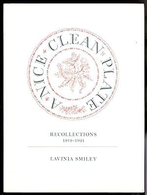 A NICE CLEAN PLATE: RECOLLECTIONS 1919-1931.: Smiley, Lavinia.
