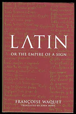 LATIN OR THE EMPIRE OF A SIGN: FROM THE SIXTEENTH TO THE TWENTIETH CENTURIES.
