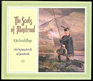 THE SCOTS OF MONTREAL: A PICTORIAL ALBUM.: Marelli, Nancy and