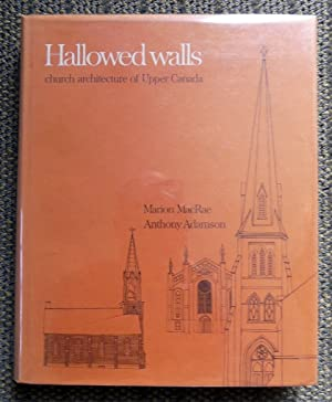 HALLOWED WALLS: CHURCH ARCHITECTURE OF UPPER CANADA.