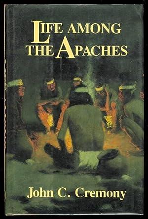 LIFE AMONG THE APACHES.: Cremony, John C.