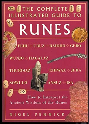 THE COMPLETE ILLUSTRATED GUIDE TO RUNES.: Pennick, Nigel.