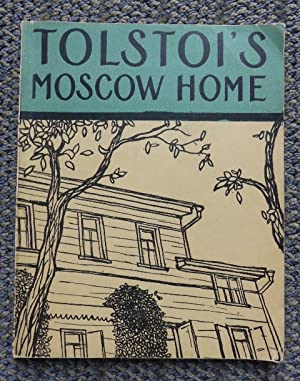 TOLSTOI'S MOSCOW HOME. (TOLSTOY.): Tolstoi, Leo) (Tolstoy).