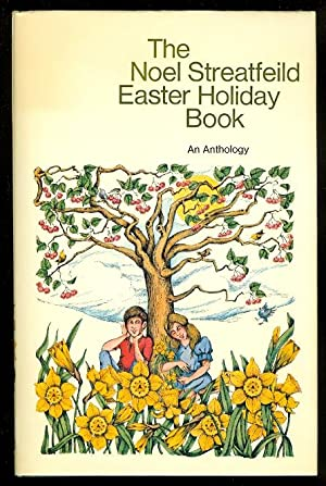 THE NOEL STREATFEILD EASTER HOLIDAY BOOK: AN: Streatfeild, Noel. (Streatfield)