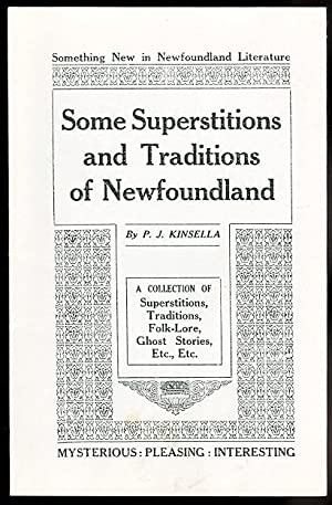 SOME SUPERSTITIONS AND TRADITIONS OF NEWFOUNDLAND. A COLLECTION OF SUPERSTITIONS, TRADITIONS, FOL...