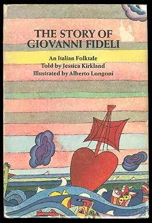 THE STORY OF GIOVANNI FIDELI: AN ITALIAN: Kirkland, Jessica.