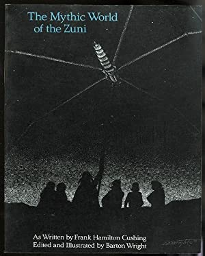 THE MYTHIC WORLD OF THE ZUNI.