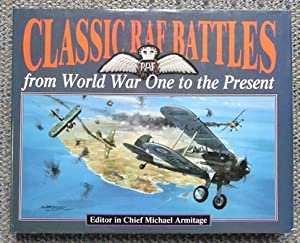 CLASSIC RAF BATTLES FROM WORLD WAR ONE: Armitage, Michael, editor-in-chief.