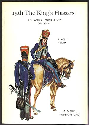 15TH THE KING'S HUSSARS: DRESS AND APPOINTMENTS,: Kemp, Alan.