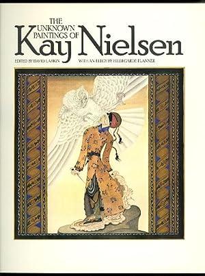 THE UNKNOWN PAINTINGS OF KAY NIELSEN.: Larkin, David, editor.