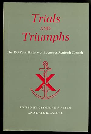 TRIALS AND TRIUMPHS: THE 150-YEAR HISTORY OF: Allen, Glynford P.