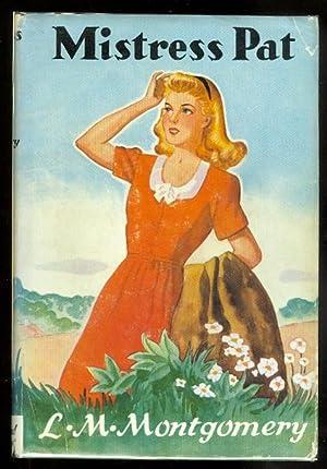 MISTRESS PAT: A NOVEL OF SILVER BUSH.: Montgomery, L.M. (Lucy
