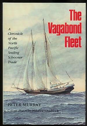 THE VAGABOND FLEET: A CHRONICLE OF THE: Murray, Peter.