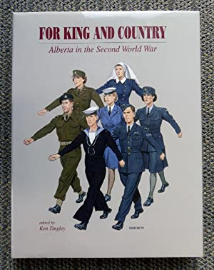 FOR KING AND COUNTRY: ALBERTA IN THE: Tingley, Ken, ed.