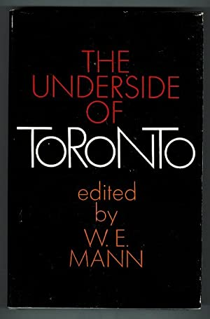 THE UNDERSIDE OF TORONTO.: Mann, W.E., editor.