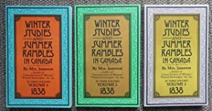 WINTER STUDIES AND SUMMER RAMBLES IN CANADA. 3 VOLUME SET.