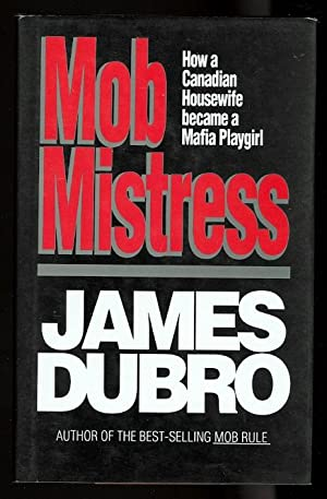 MOB MISTRESS,: Dubro, James.