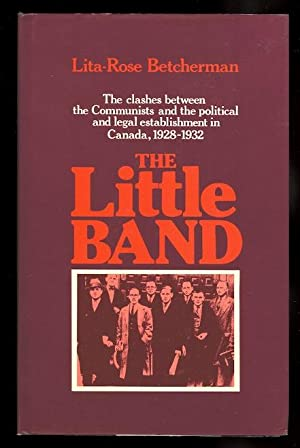 THE LITTLE BAND: THE CLASHES BETWEEN THE: Betcherman, Lita-Rose.