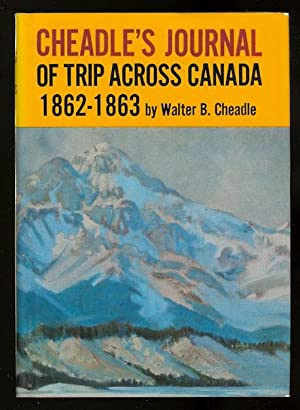 CHEADLE'S JOURNAL OF TRIP ACROSS CANADA, 1862-1863.