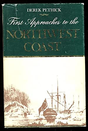 FIRST APPROACHES TO THE NORTHWEST COAST.: Pethick, Derek.