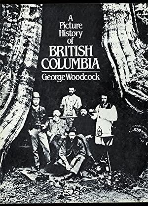 A PICTURE HISTORY OF BRITISH COLUMBIA.