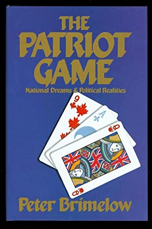 THE PATRIOT GAME: NATIONAL DREAMS & POLITICAL: Brimelow, Peter.