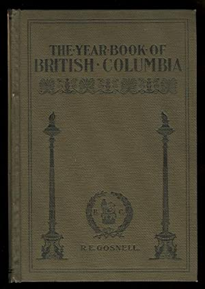 THE YEAR BOOK OF BRITISH COLUMBIA AND MANUAL OF PROVINCIAL INFORMATION. 1903.