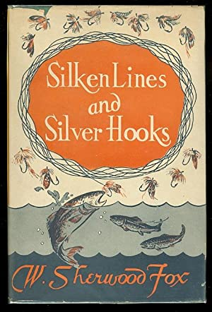 SILKEN LINES AND SILVER HOOKS.: Fox, William Sherwood.