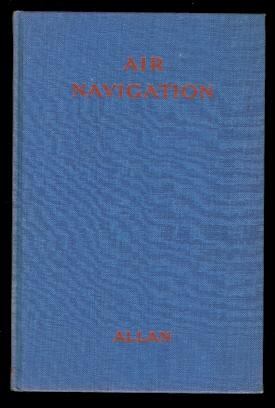 AIR NAVIGATION: AN INTRODUCTION TO PRACTICAL NAVIGATION.: Allan, W.J.D.