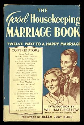 THE GOOD HOUSEKEEPING MARRIAGE BOOK: TWELVE WAYS TO A HAPPY MARRIAGE.