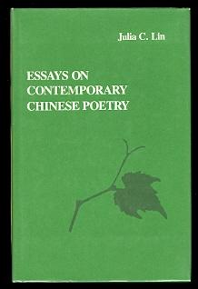 ESSAYS ON CONTEMPORARY CHINESE POETRY.: Lin, Julia C.