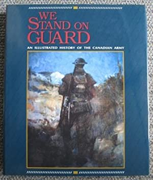 WE STAND ON GUARD: AN ILLUSTRATED HISTORY: Marteinson, John. With
