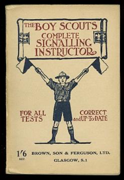 COMPLETE SIGNALLING INSTRUCTOR: A BOOK FOR THOSE INTERESTED IN COMMUNICATION BY MEANS OF SIGNS AN...