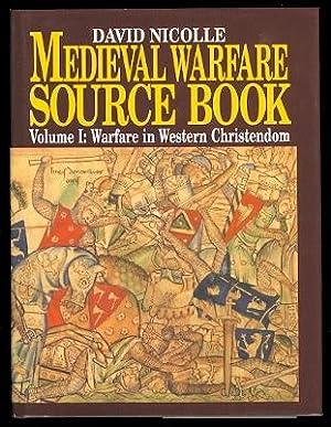 MEDIEVAL WARFARE SOURCE BOOK. VOLUME 1. WARFARE: Nicholle, David.