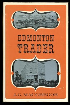 EDMONTON TRADER: THE STORY OF JOHN A. McDOUGALL.