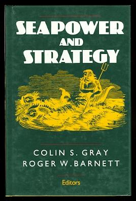 SEAPOWER AND STRATEGY.: Gray, Colin S.