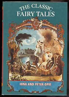 THE CLASSIC FAIRY TALES.: Opie, Iona and