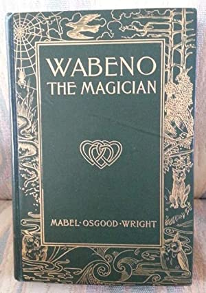 WABENO THE MAGICIAN. (THE SEQUEL TO