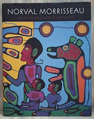 NORVAL MORRISSEAU: RETURN TO THE HOUSE OF INVENTION.