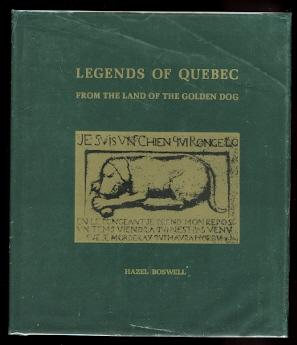 LEGENDS OF QUEBEC. FROM THE LAND OF THE GOLDEN DOG.